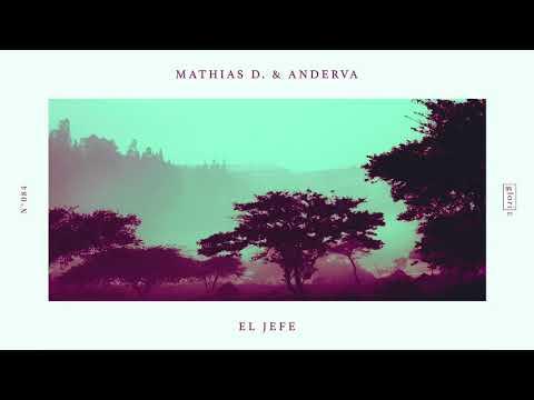 Mathias D. & Anderva - El Jefe