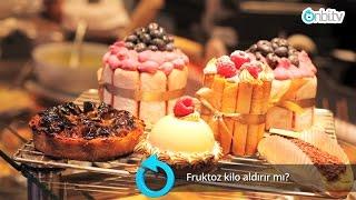 Fruktoz kilo aldırır mı? |  onbi.tv
