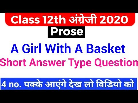 A Girl With A Basket Short Answer Type Questions | A Girl With A Basket Most Important Question |