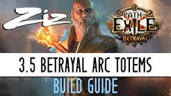 Ziz - Arc Totem Hierophant Starter Build Guide! 3.5 Path of Exile: Betrayal