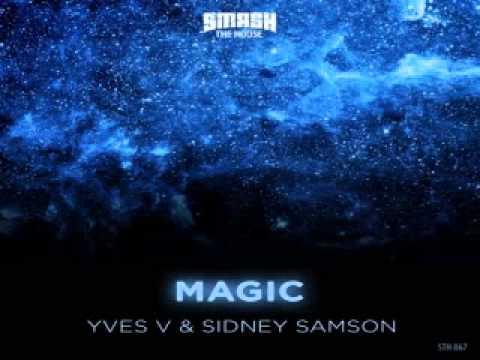 [ DOWNLOAD MP3 ] Yves V & Sidney Samson - Magic (Original Mix)