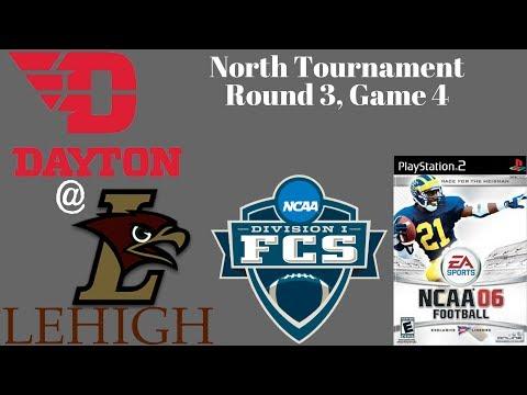 NCAA Football 06 FCS Tourney - Round 3 - Game 4 - Dayton Flyers @ Lehigh Mountain Hawks