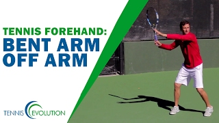 Bent Arm Off Arm | TENNIS FOREHAND