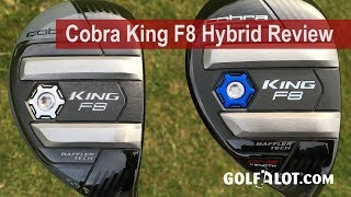 Cobra King F8 Hybrid Review By Golfalot