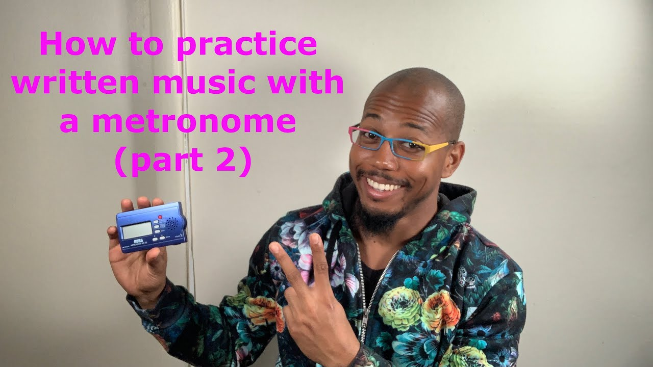 How to use a metronome to practice written music effectively! (part 2)