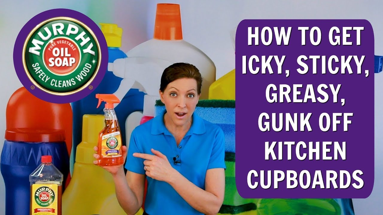 Cleaning Kitchen Cabinets Murphy'S Oil Soap How to Get the Icky, Sticky Greasy Gunk Off Kitchen Cupboards