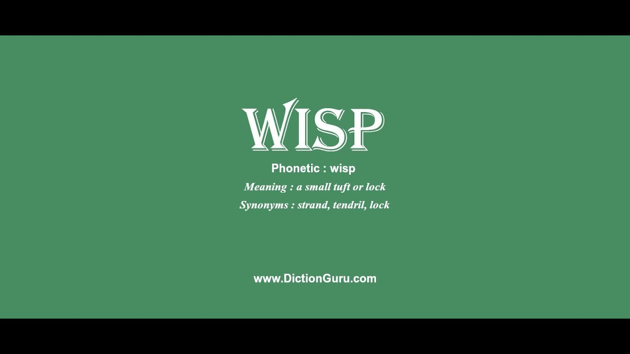 wisp  how to pronounce wisp with phonetic and examples