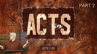 Acts (Part 2) | Boldness In The Face Of Unbelievers