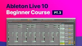 Ableton Live 10 Beginner Course - Pt 3 - Workflow Types