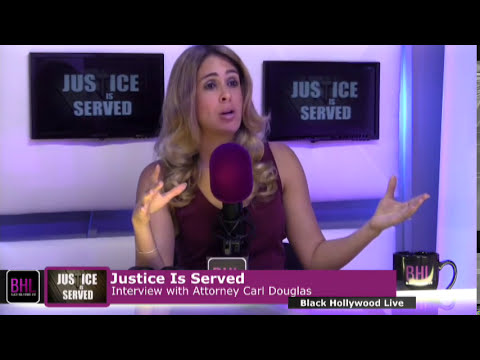 Justice is Served w/ Carl Douglas | May 9th, 2014 | Black Hollywood Live