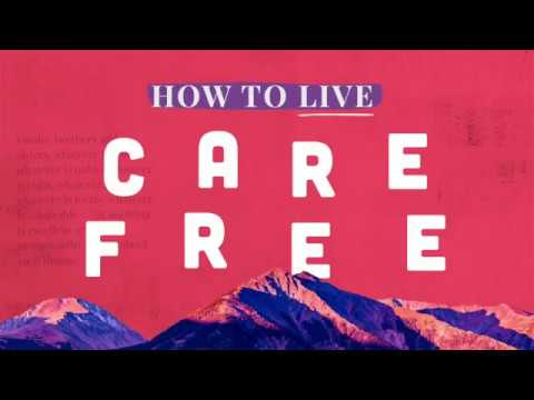 How to Live Carefree | Honorable