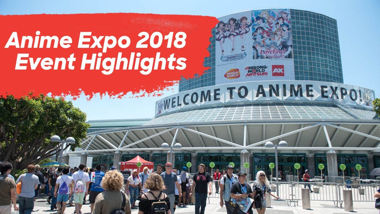 Anime Expo 2018 Highlights Youtube