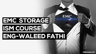 01-EMC Storage - ISM Course (Introduction) By Eng-Waleed Fathi   Ar...