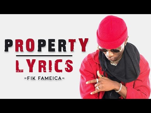 PROPERTY (OFFICIAL  LYRICS VIDEO) - FIK FAMEICA