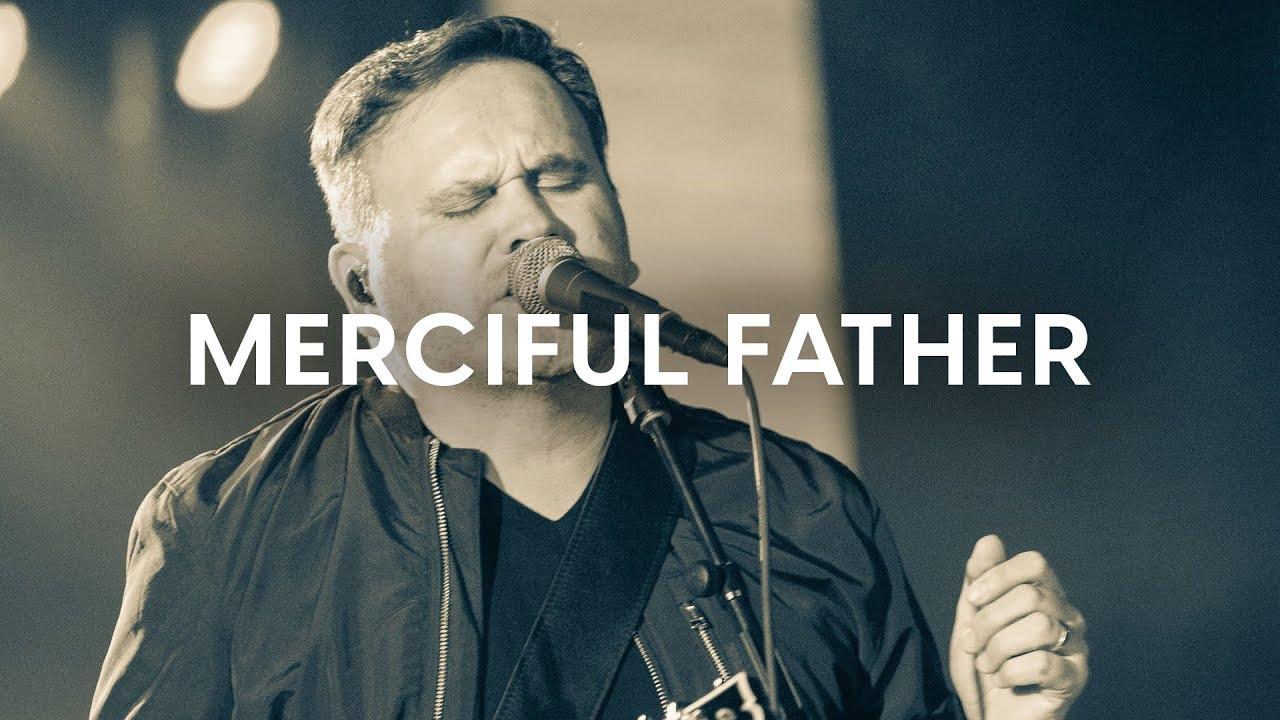Download Merciful Father (Official Live Video) - Matt Redman