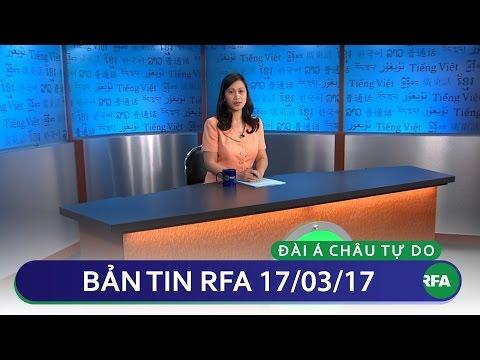 Bản tin RFA 17.03.2017 | RFA Vietnamese News