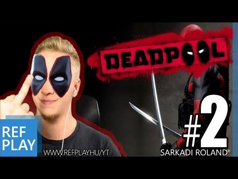 MINDENHOL CICICICI!!!   Deadpool #2   Magyar végigjátszás   REFPLAY.HU