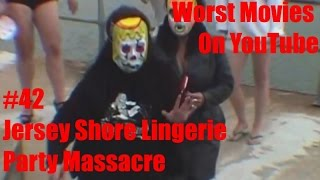"""Video Worst Movies On YouTube #42-""""Jersey Shore Lingerie Party Massacre"""" Review download MP3, 3GP, MP4, WEBM, AVI, FLV Agustus 2017"""