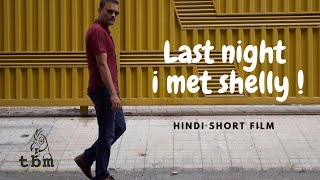 Last Night I Met Shelly – Short Movies with English & Hindi Subtitles