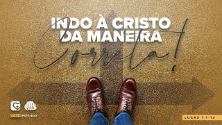 Indo à Cristo da maneira correta! - Presbítero Jonatan | 10/01/21