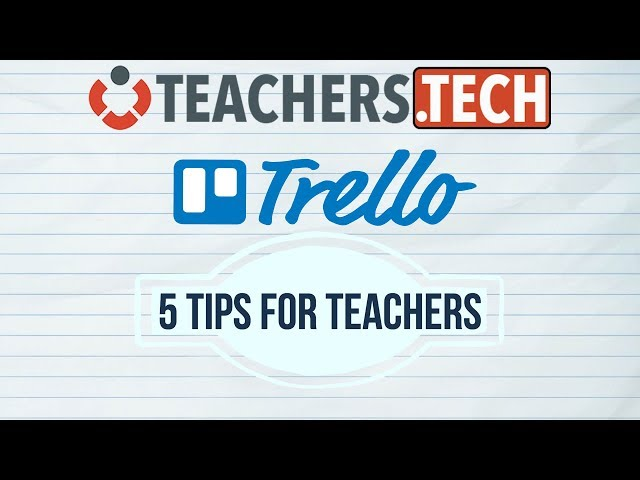 Trello - 5 Fantastic Tips for Teachers