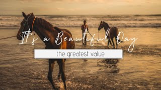It's a Beautiful Day - the greatest value