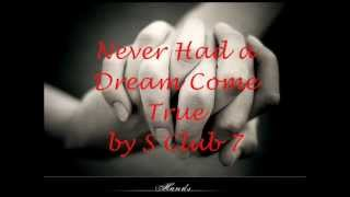 never had a dream come true by s club 7 with lyrics