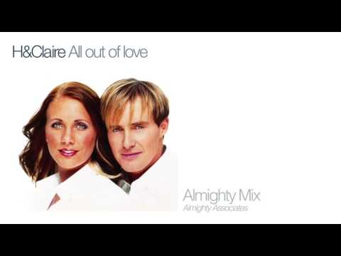 H & Claire - All Out Of Love (Almighty Mix)
