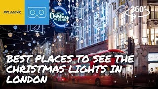 Best Places To See The Christmas Lights In London | 360 Video