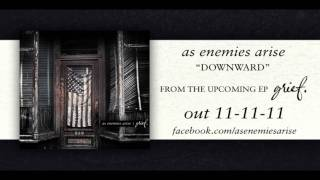 Watch As Enemies Arise Downward video
