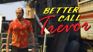 Better Call Trevor (Better call saul GTA)
