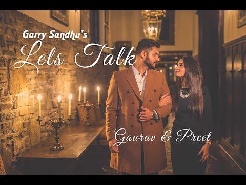 Lets Talk ( Do Gallan ) | Gaurav & Preet | Garry Sandhu | Pre-Wedding Song 2018