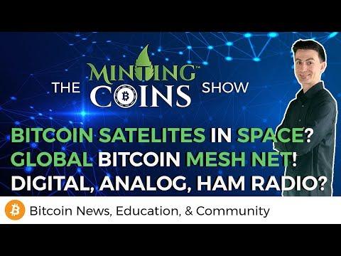 Bitcoin Satellites in Space? Global Bitcoin Mesh Net! Digital, Analog, HAM Radio?