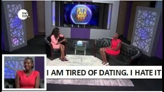 I am tired of dating, I hate it - I would find other ladies' clothes in his place, The Sex Talk