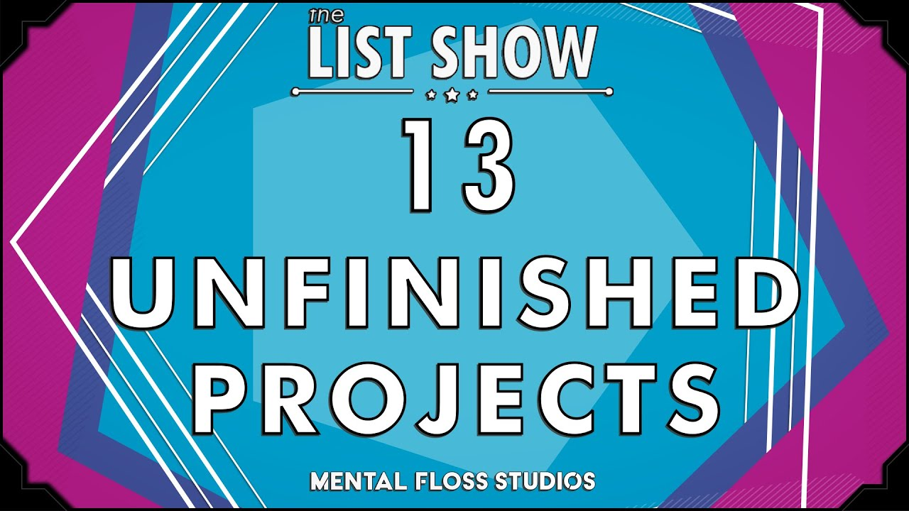 13 Unbelievable Unfinished Projects