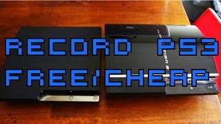 HOW TO RECORD PS3 FREE/CHEAP