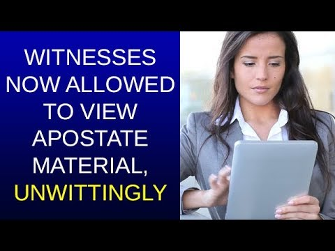 211- Witnesses Now Allowed to View Apostate Material, Unwittingly