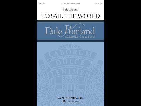 To Sail The World (SATB Choir) - By Dale Warland