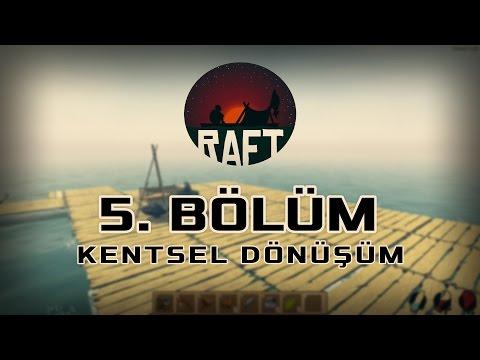 Denizde Kentsel Dönüşüm! - RAFT Türkçe Oynanış Videosu - Bölüm 5