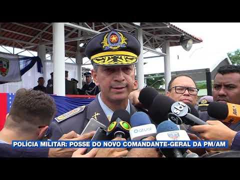Polícia Militar: posse do novo comandante geral da PM/AM