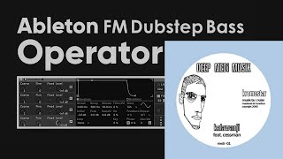 140 Dubstep Bass Tutorial! Kromestar - Kalawanji Bass In Abletons Live 10's Operator