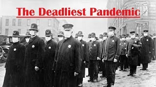 What Was The 1918 Influenza Pandemic?