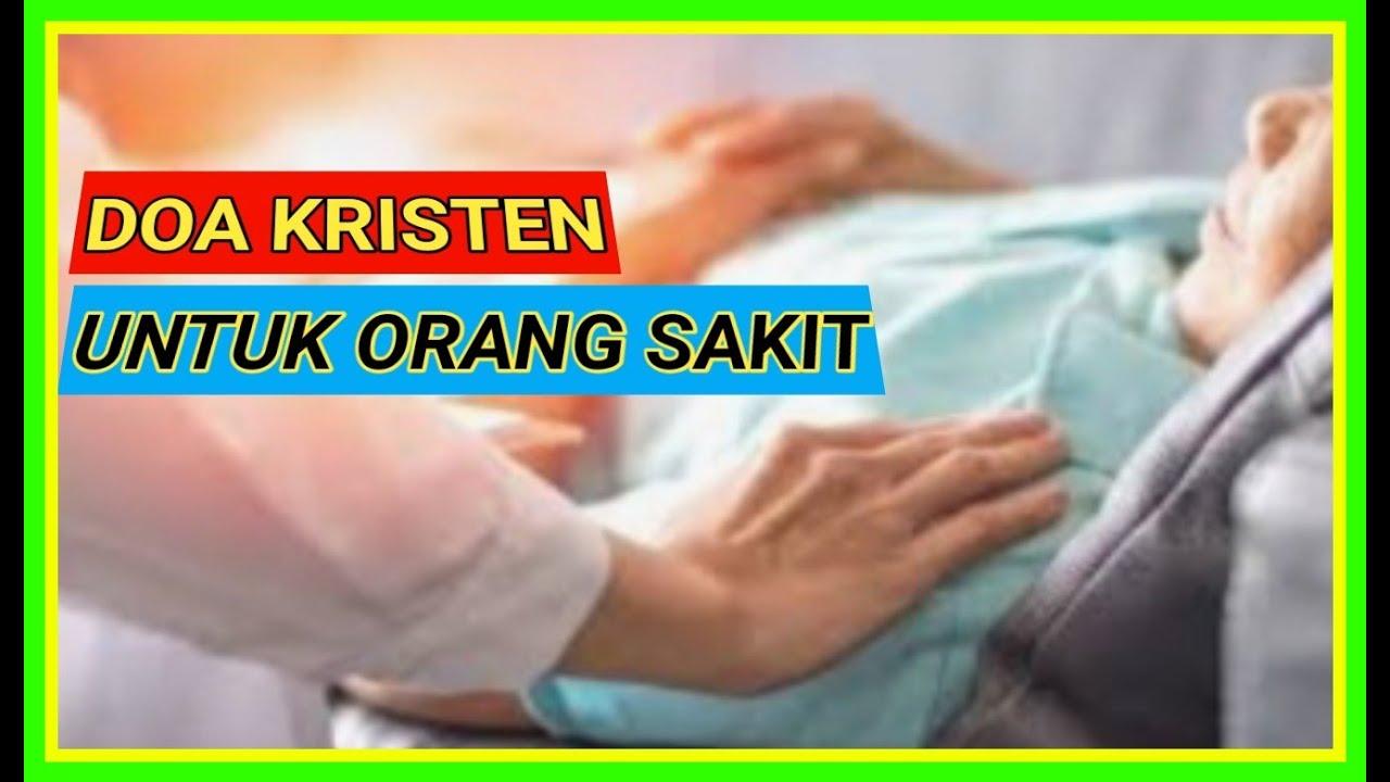 Doa Kristen Untuk Orang Sakit Renungan Malam Kristen Sebelum Tidur Youtube