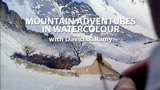 Mountain Adventures in Watercolour with David Bellamy