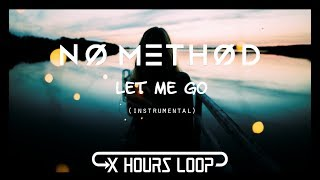No Method  - Let me go (Instrumental Loop)[1 Hours] Video