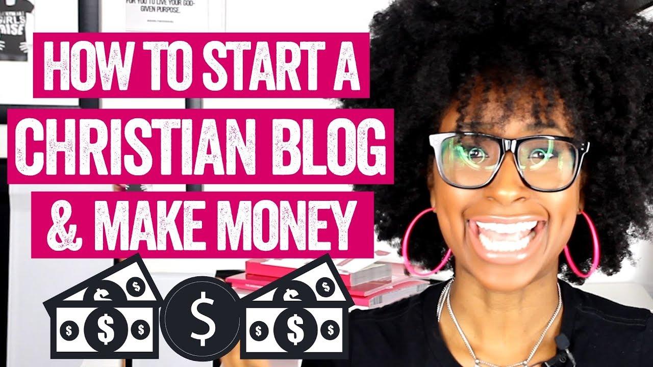 HOW TO START A BLOG TO MAKE MONEY ONLINE (Christian Blogging Series Part 2) | Christian Entrepreneur