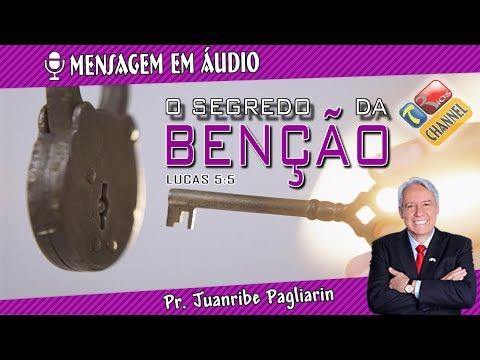 O segredo da benção - Pr. Juanribe Pagliarin - Pregação evangélica (Ministração em áudio)