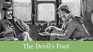 A Sherlock Holmes Adventure: The Devil's Foot