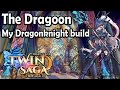 The Dragoon - My Dragonknight Build | Twin Saga.to