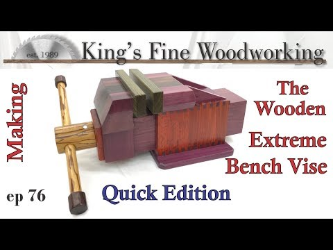 76 - How to Make an Extreme Wooden Vise – Quick Edition